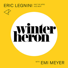 Winter Heron Eric Legnini & The Afro Jazz Beat